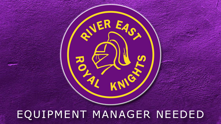 River East Royal Knights Require  Equipment Manager